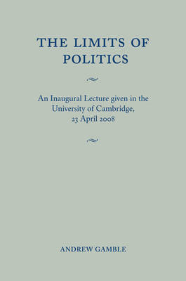 The Limits of Politics by Andrew Gamble
