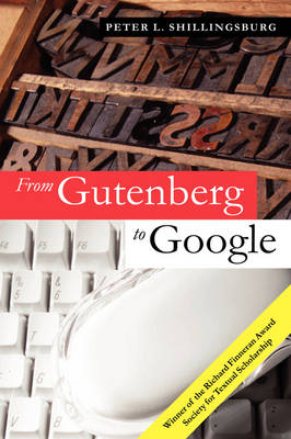 From Gutenberg to Google by Peter L. Shillingsburg