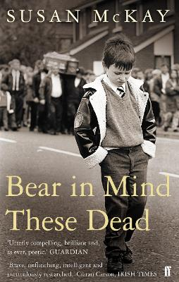 Bear in Mind These Dead by Susan McKay