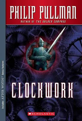 Clockwork, or, All Wound up by Philip Pullman