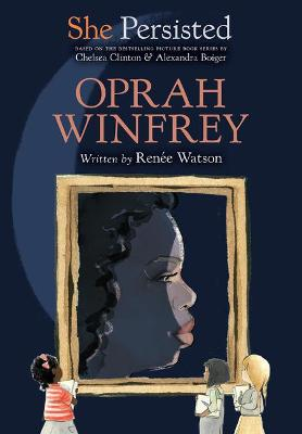 She Persisted: Oprah Winfrey by Chelsea Clinton