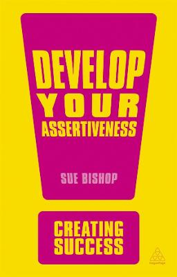 Develop Your Assertiveness by Sue Bishop