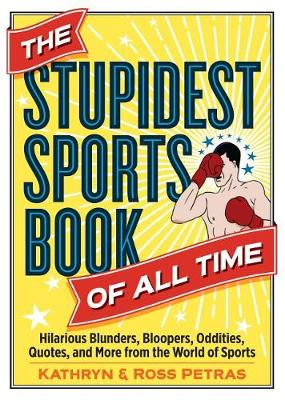 Stupidest Sports Book Of All Time by Kathryn Petras