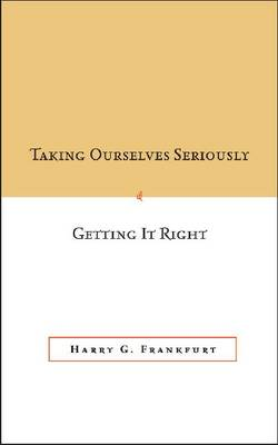 Taking Ourselves Seriously and Getting It Right book