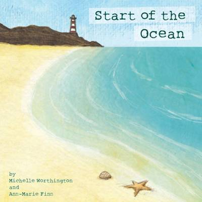Start of the Ocean by Michelle Worthington