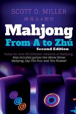 Mahjong from A to Zhu by Dr Scott D Miller