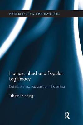 Hamas, Jihad and Popular Legitimacy by Tristan Dunning