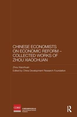 Chinese Economists on Economic Reform - Collected Works of Zhou Xiaochuan by Xiaochuan Zhou