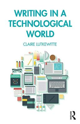 Writing in a Technological World by Claire Lutkewitte