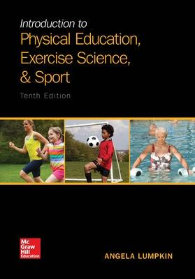 Introduction to Physical Education, Exercise Science, and Sport by Angela Lumpkin