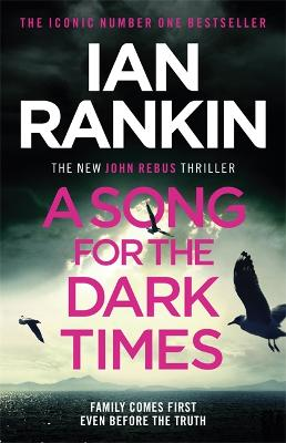 A Song for the Dark Times: The Brand New Must-Read Rebus Thriller book