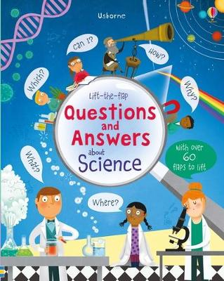 Lift-The-Flap Questions and Answers about Science by Katie Daynes