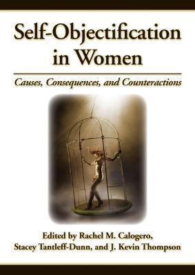 Self-Objectification in Women by J. Kevin Thompson