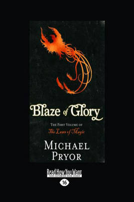 Blaze of Glory: The First Volume of the Laws of Magic by Michael Pryor