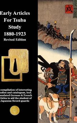 Early Articles for Tsuba Study 1880-1923 Revised Edition by Various Contributors