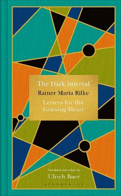 The Dark Interval: Letters for the Grieving Heart by Rainer Maria Rilke