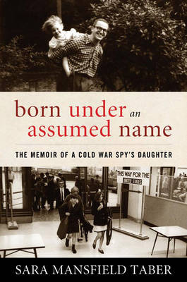 Born Under an Assumed Name by Sara Taber