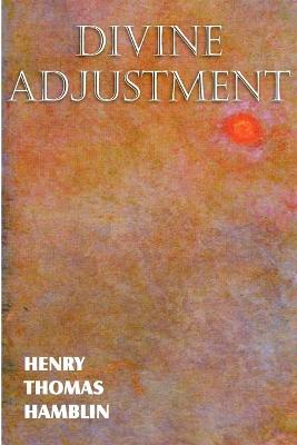 Divine Adjustment by Henry Thomas Hamblin
