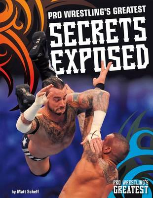 Pro Wrestling's Greatest Secrets Exposed by Matt Scheff