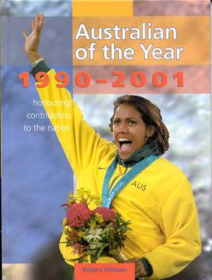 Australian of the Year: Book 4, 1990-2001: Book 4: 1990-2001 by Robert Hillman