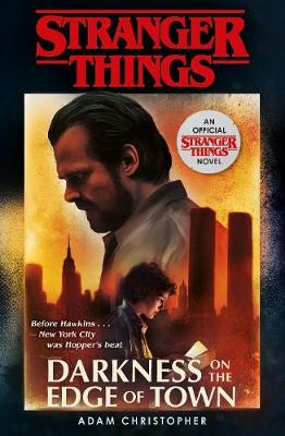 Stranger Things: Darkness on the Edge of Town: The Second Official Novel book