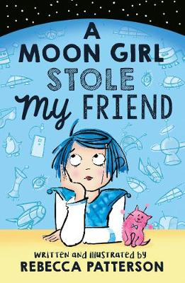 A Moon Girl Stole My Friend by Rebecca Patterson