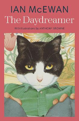 The Daydreamer: With colour illustrations by Anthony Browne by Anthony Browne
