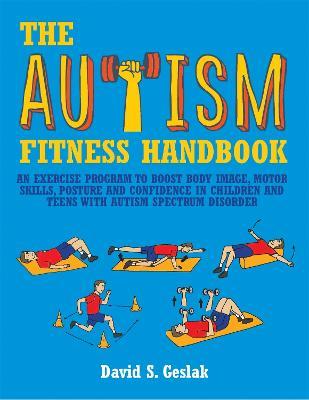 The Autism Fitness Handbook by David S. Geslak
