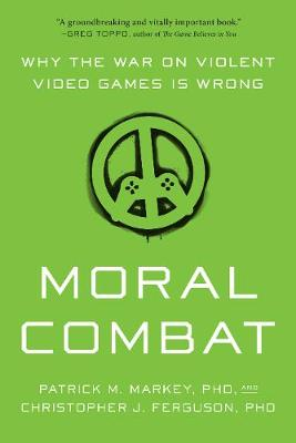 Moral Combat by Christopher J. Ferguson
