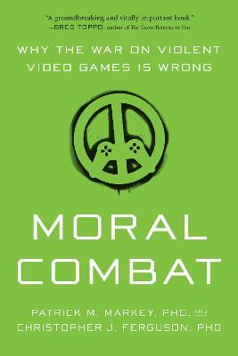 Moral Combat by Patrick  M. Markey