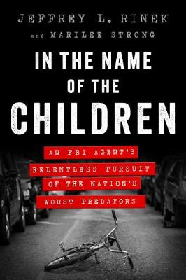In the Name of the Children by Jeffrey L. Rinek