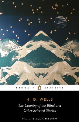 The Country of the Blind and other Selected Stories by H. G. Wells