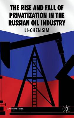 Rise and Fall of Privatization in the Russian Oil Industry book