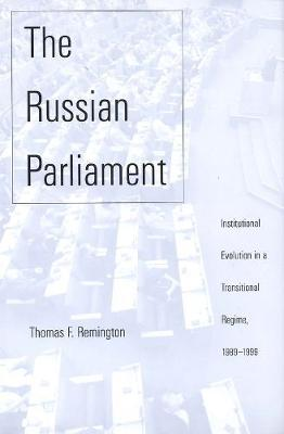 The Russian Parliament by Thomas F. Remington
