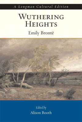 Wuthering Heights, A Longman Cultural Edition by Alison Booth