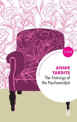 The The Trainings of the Psychoanalyst by Annie Tardits