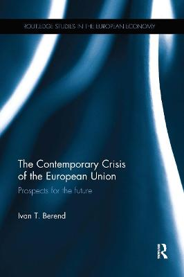 The Contemporary Crisis of the European Union: Prospects for the future book
