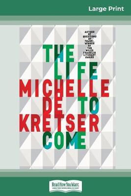 The Life to Come (16pt Large Print Edition) by Michelle De Kretser