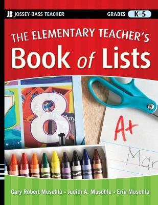 The Elementary Teacher's Book of Lists by Gary Robert Muschla