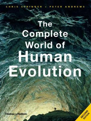 The Complete World of Human Evolution by Chris Stringer