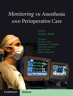 Monitoring in Anesthesia and Perioperative Care by David L. Reich