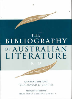 The Bibliography Of Australian Literature (K-O) Volume Three by John Arnold
