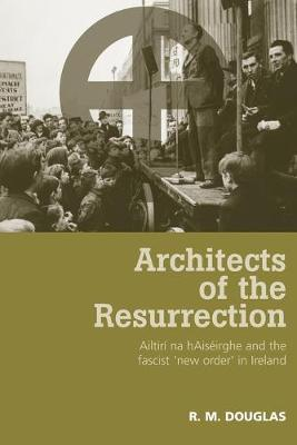 Architects of the Resurrection by R. M. Douglas