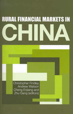 Rural Financial Market in China by Christopher Findlay