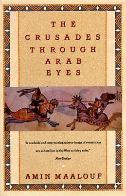 Crusades Through Arab Eyes by Amin Maalouf