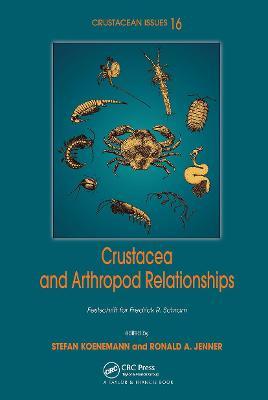 Crustacean and Arthropod Relationships by Stefan Koenemann