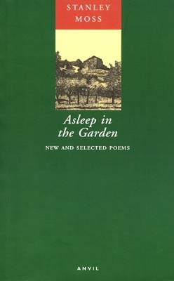 Asleep in the Garden by Stanley Moss
