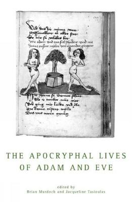 The Apocryphal Lives Of Adam And Eve by Brian Murdoch
