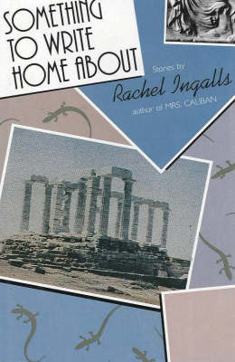 Something to Write Home About by Rachel Ingalls
