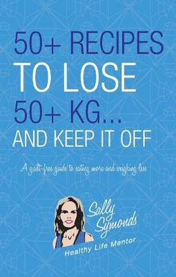 50+ Recipes to Lose 50+ KG book
